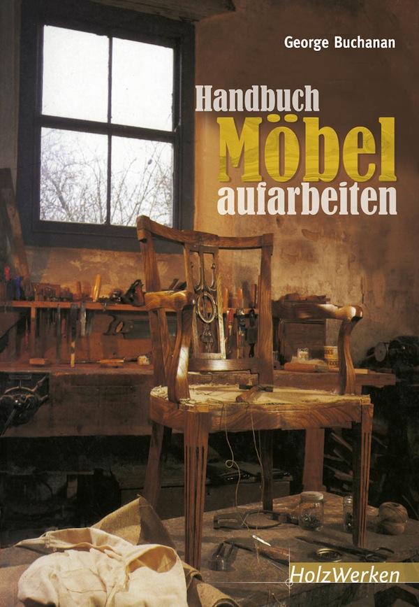 buchbesprechung handbuch m bel aufarbeiten von george buchanan m bel blog. Black Bedroom Furniture Sets. Home Design Ideas